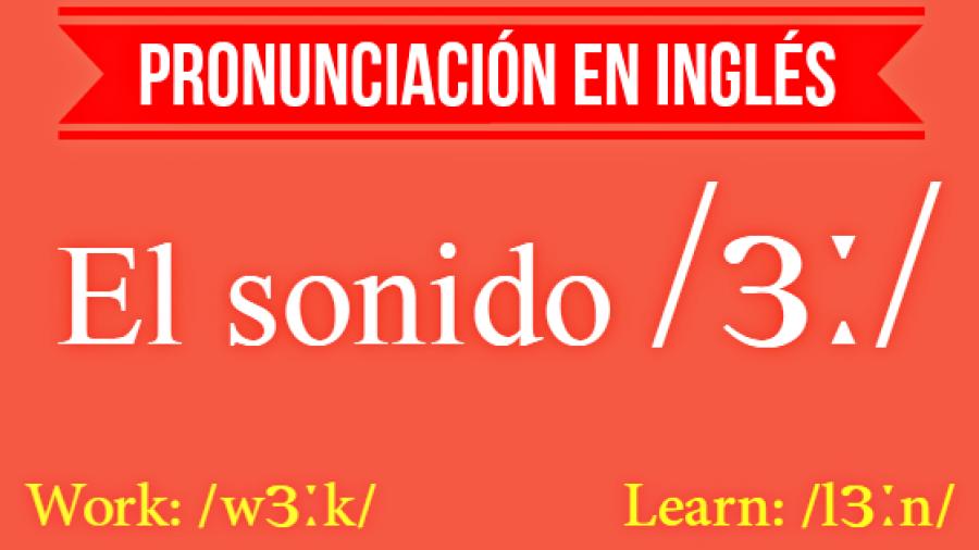 Pronunciación en inglés: el sonido /ɜː/