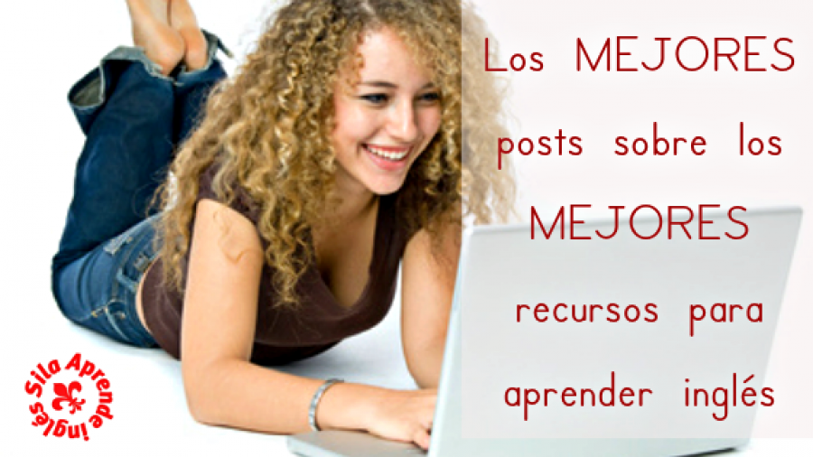 Los MEJORES posts sobre los MEJORES recursos para aprender inglés