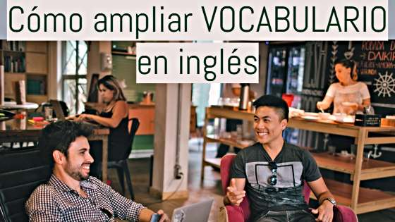 ampliar vocabulario inglés