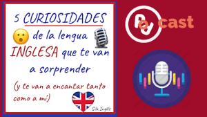 CURIOSIDADES de la lengua INGLESA